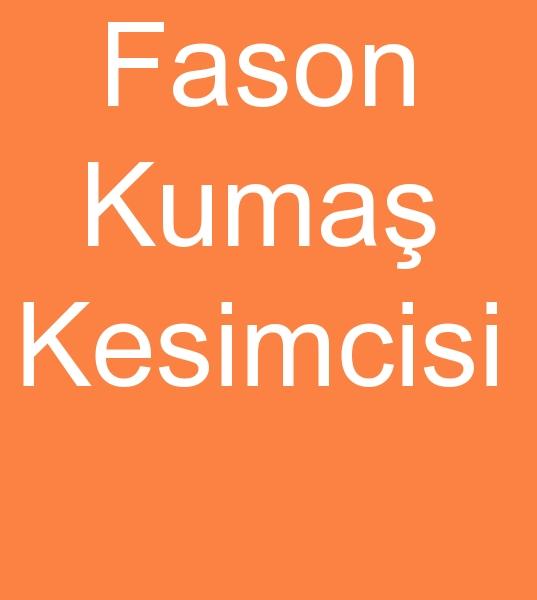 Parça baþý fason kesimhane<br><br>Kumaþ fason kesimcisi, Konfeksiyon fason kesimhanesi<br><br><br>Þiþli Fason kumaþ kesimcisi, Þiþli Kumaþ fason kesimcis, Þiþli Konfeksiyon fason kesimcisi, Þiþli Fason konfeksiyon kesimcisi