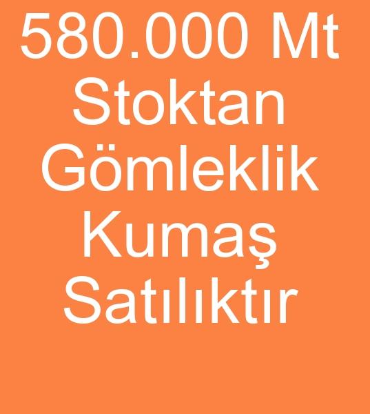 580.000 mt GÖMLEKLÝK STOK KUMAÞ SATILACAKTIR<br><br>580.000 mt %100 pamuk gömleklik kumaþ. <BR><BR>580.000 Metre stok gömleklik kumaþ satýlacaktýr, Muhtelif kalitelerde Stok Gömlek kumaþý Tek parti halinde satýlacaktýr<br><Br>DÝKKAT : Arsa, ev, otomobil, Pamuk ipliði, Polyester ipliði vb ile Barter ( Takasta yapýlabilinir )<br><br><br>Parti malý gömlek kumaþý, Parti malý gömleklik kumaþlar, Ýhraç fazlasý gömleklik kumaþ, Ýhraç fazlasý gömlek kumaþý, stok gömlek kumaþý, Stok gömleklik kumaþ, Spot gömlek kumaþý, Spot gömleklik kumaþ, ucuz gömleklik kumaþ , ucuz gömlek kumaþý satýcýsý, depo malý gömleklik kumaþ, Ýmalat fazlasý gömlek kumaþý, Ýmalat fazlasý gömleklik kumaþ