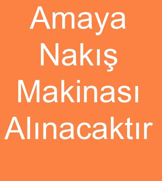 Ýsim alýnacak AMAYA Tek kafa NAKIÞ MAKÝNASI ALINACAKTIR<br><br>Amaya tek kafa nakýþ makinasý arýyorum, <br><br><br>Amaya tek kafa nakýþ makinasý, Amaya tek kafa nakýþ makinesi, Amaya tek kafa nakýþ makinalarý,  Amaya tek kafa nakýþ makineleri, Amaya nakýþ makinasý, Amaya nakýþ makinesi, Amaya nakýþ makinalarý,  Amaya nakýþ makineleri,