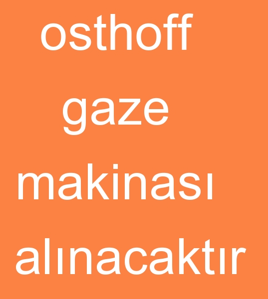 Hindistandan OSTHOFF GAZE MAKİNASI SATIN ALMA TALEBİ<br><br>Hindistandan 180 cm Osthoff gaze makinası, 200 cm Osthoff gaze makinası satın alma talebi<br><br><br> 180 cm Gaze makinası arayanlar, 200 cm Gaze makinası arayanlar,  180 cm Osthoff Gaze makinası arayanlar, 200 cm Osthoff Gaze makinası arayanlar, ikinci el Osthoff gaze makinası