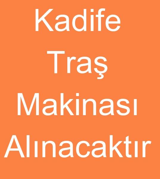 KADÝFE TRAÞ MAKÝNASI ALINACAKTIR 0 506 909 54 19<br><br>www.tekstilportal.com  Showroom üyesi için 2000 yýlý ve üzeri modellerde<br>220 cm Geniþliðinde Kadife traþ makinesi arýyoruz<br><br>Mario crosta kadife traþ makinasý,  Lafer kadife traþ makinesi,  volenvayder kadife traþ makinesi vb markalarda Kadife traþ makinalarý arýyorum<br><br>Kadife traþ makineleri satýcýlardan fiyat teklifi istiyorum<br><br><br>Mario crosta kadife traþlama makinasý,  Lafer kadife traþlama makinesi,  volenvayder kadife traþlama makinesi,   Mario crosta traþ makinasý,  Lafer traþ makinesi,  volenvayder traþ makinesi, Mario crosta kadife traþ makinasý, Mario crosta kadife traþ makineleri,