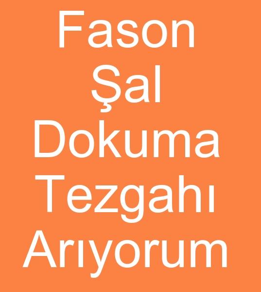 Fason ÞAL DOKUMA TEZGAHLARI ARANIYOR<br><br>Tezgahlarýniz en az 4 çerçeve armurlü ise lütfen iletisime geçiniz.<br><br><br>fason þal dokumacýsý aryanlar, Þal fason dokumacýsý arayanlar, Fason dokuma tezgahý arayanlar