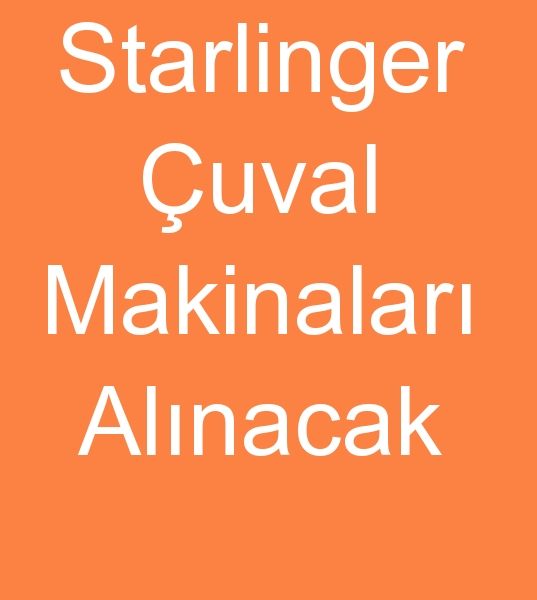 STARLÝNGER ÇUVAL DOKUMA MAKÝNALARI ALINACAKTIR  0 506 909 54 19<br><br>6 Adet 2005 Model ve üstü Starlinger Çuval makinalarý alýnacak<br><br>6 Mekikli Starlinger çuval dokuma makineleri alýnacaktýr<BR><BR><BR>Starlinger Çuval makinalarý, Starlinger Çuval makineleri, Starlinger Çuval makinasý, Starlinger Çuval makinesi, Starlinger Çuval dokuma makinalarý, Starlinger Çuval dokuma makineleri, Starlinger Çuval dokuma makinasý, Starlinger Çuval dokuma makinesi