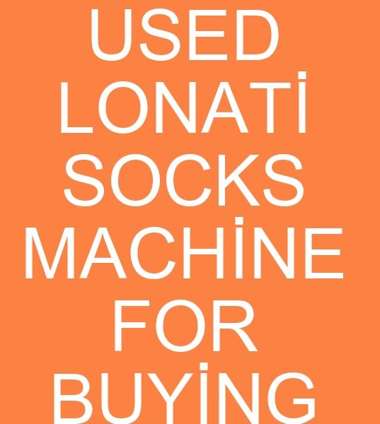 10 Adet LONATÝ ÇORAP MAKÝNALARI ALINACAKTIR<br><br>10 Adet 2007-2010 yýl arasý Lonati çorap makinalarý talebi<br><br> Lonati çorap makineleri<b><br><br> 2007 Model Lonati çorap makinalarý, 2008 Model Lonati çorap  makineleri, 2009 Model Lonati çorap makinasý, 2010 Model Lonati çorap makinesi, çorap makinasý arayanlar, Ýkinci el çorap makinasý, Ýkinci el çorap makinesi arayanlar, Ýkinci el çorap makinalarý alýcýsý