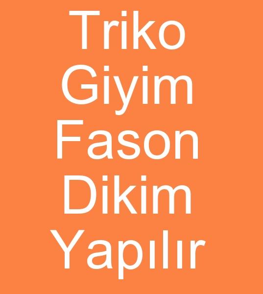 Her türlü Triko iþleriniz itina ile dikilir<br><br>Tekstil atölyemde triko dikim paket teslim finisli mallarýnýz dikilir teslim edilir<BR><BR><BR>Triko fasoncusu, Triko fason dikimcisi, Triko fason atölyesi, Triko fason dikiþ atölyesi, Triko fason dikiþ atölyesi,  Triko konfeksiyon fasoncusu, Triko konfeksiyon fason dikimcisi, Triko konfeksiyon fason atölyesi, Triko konfeksiyon fason dikiþ atölyesi, Triko konfeksiyon fason dikiþ atölyesi, Fason triko dikiþ atölyesi, Triko fason dikiþ atölyesi, Triko dikiþ fasoncusu