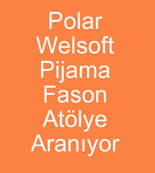 POLAR ve WELSOFT PÝJAMA -GECELÝK FASON DÝKÝÞ ATÖLYESÝ ARANIYOR<br><br>Lalelideki imalatçý ve ihracatçý firmamýz için<br>Haftalýk 3000 - 5000 vb adetlerde <BR>Welsoft pijama fason dikimcisi- Polar pijama fason dikim atölyesi arýyoruz<br><br><br>Polar fason dikiþ atölyesi arayanlar, Welsoft fason dikiþ atölyesi arayanlar, Polar pijama fason dikiþ atölyesi arayanlar, Welsoft pijama fason dikiþ atölyesi arayanlar