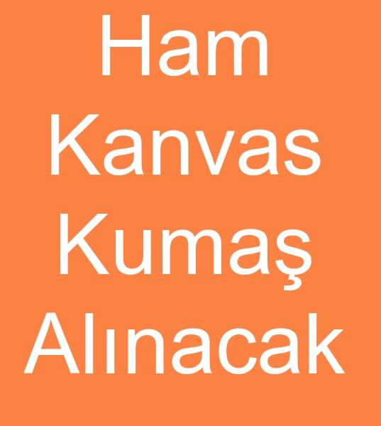 2000 Metre HAM KANVAS KUMAÞ ALINACAKTIR<br><br>Hambez çanta üretimibde kullanýlmak üzere<br> 2000 Metre Ham Kanvas kumaþ alýnacaktýr<br><br><br>Ham kanvas kumaþ alýcýsý, Ham kanvas kumaþ kullanýcýsý, Ham kanvas bez alýcýsý, Ham bez müþterisi