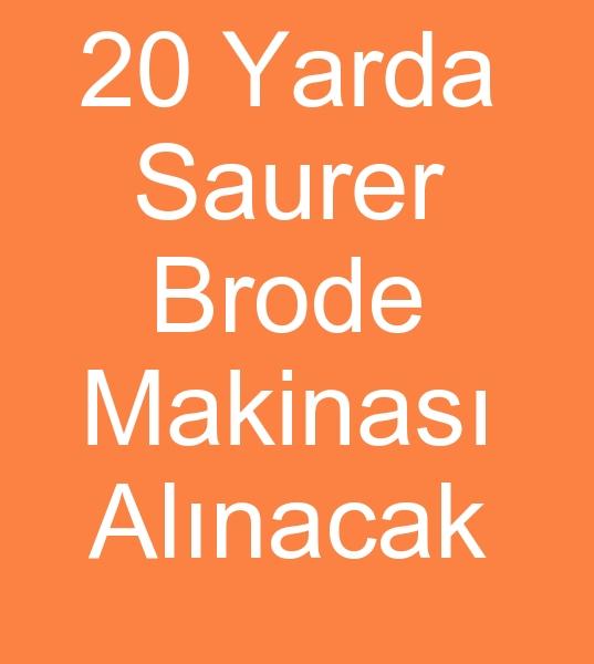 20 Metre SAURER veya LASSER BRODE MAKÝNASI ALINACAKTIR<br><br>Yeni kuracaðým Brode atölyesi için<br>2009 ve Üstü modellerde<br>20 metre Saurer borede makinasý veya<br>20 metre Lasser brode makinasý arýyorum<br>20 Yarda Brode makinalarý satýcýlarýndan <br>Brode makinesi fiyat teklifi istiyorum<br><br>Saurer brode makinasý arayanlar, 20 metre Saurer brode makinesi arayanlar, Laser brode makinalarý arayanlar, 2 yarda lasser Brode makineleri arayanlar