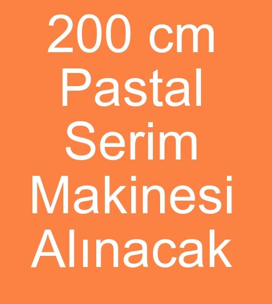 PASTAL SERME MAKÝNASI ve PASTAL KESÝM MASASI ALINACAKTIR<br><br>Ýkinci el Pastal serme makinasý arýyorum<br>Ýkinci el 200 cm Pastal serim makinesi-  Manuel Pastal serme makinesi alýnacaktýr<br>Uygun fiyatlý Tam otomatik Pastal serme makineside olabilir<br><br>Ayrýca 200 cm geniþlik  12 Metre Pastal serim masasýda alýnacaktýr<br><br><br>200 cm Pastal serme nakinasý arayanlar, Satýlýk pastal serme makinesi arayanlar, Manuel pastal serim makinesi arayanla Manuel pastal atma makinesi arayanlar, 200 Cm pastal serme masasý arayanlar, Pastal kesim masasý alýcýsý
