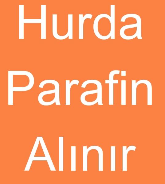HURDA PARAFÝN ALINIR, HURDA ÇIKMA PARAFÝN ALINIR<br><br>tüm hurda ve artýk parafinlerinizi firmamýzca kapýnýzdan almaktayýz <B><BR><BR>Hurda parafinci, Parafin hurdacýsý, Hurda parafin alýcýsý, Parafin hurdalarý alýcýsý, Stok parafin alanlar, Ýmalat fazlasý parafin alanlar