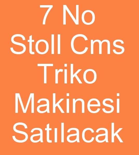 7 No STOLL CMS TRÝKO MAKÝNASI SATILACAKTIR<br><br>Satýlýk Stoll cms 422 triko makinasý<br>1994 Model stoll cms triko makinasý,  <br>Düz 7 stoll cms triko makinesi,  Uzun kasa Stoll Cms Triko dokuma makinasý satýlacaktýr<br><br><br>Satýlýk 7 no stol triko makinasý,  Satýlýk stoll 422 Triko makinasý,  Satýlýk uzun kasa stoll triko makinesi,  Satýlýk 1994 model Stoll triko örme makinasý,  Satýlýk 7 GG Stoll 422 triko örgü makinasý, Satýlýk stoll triko makinesi, Satýlýk Cms Triko makinasý, Satýlýk cms stoll triko makinesi