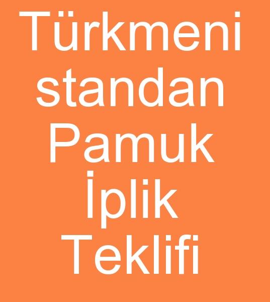 Türkmenistandan PAMUK ÝPLÝÐÝ SATIÞ TEKLÝFÝ<br><br>Ýyi günlerPamuk ipliði Ne 20/1 (Nm 34/2) Ring var. <BR>100.000 kg. Üretim kompleksi (Türkmenistan). <br><br><br>Türkmenistan pamuk ipliði teklifi, Türkmenistan pamuk iplikleri satýcýsý
